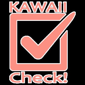 KAWAII Check!